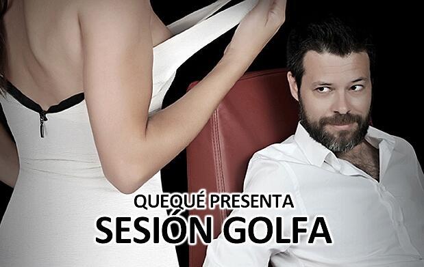 No te pierdas la Sesión golfa de Quequé