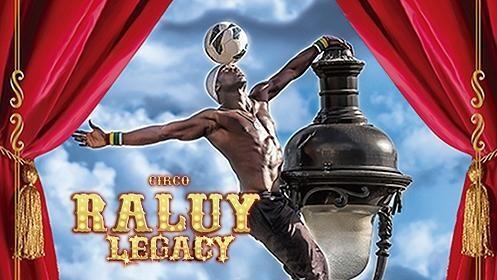 Entradas Circo Raluy Legacy en Valencia por sólo 10€